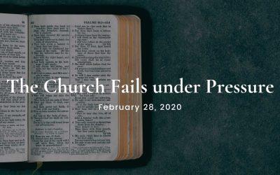 The Church Fails under Pressure