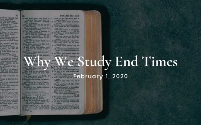 Why We Study End Times