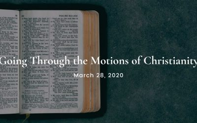 Going Through the Motions of Christianity